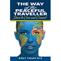The Way of the Peaceful Traveller: Dare to Care and Connect