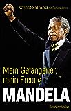 Mandela: Mein Gefangener, mein Freund