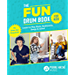 The Fun Drum Book for Kids: Learn to Play Rock, Rudiments, Songs & Solos! No Drum Set Required!