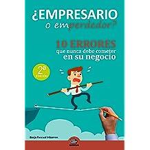 Empresario o Emperdedor: 10 errores que nunca debe cometer en su negocio (Spanish Edition) Jan 31, 2017