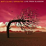 Opposites-Live From Glasgow