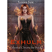 Exhulm: Celestial Chronicles Book 1