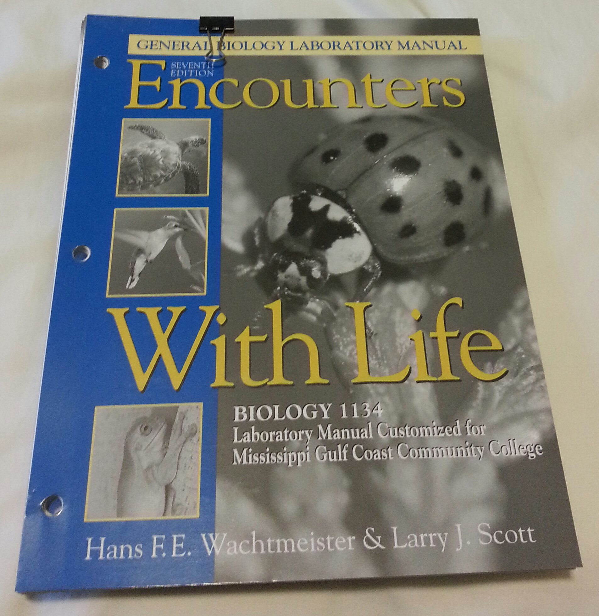 Encounters with Life: General Biology Laboratory Manual [Loose Leaf]  Customized (Biologoy 1134- Customized for Mississippi Gulf Coast Community  College): ...