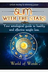 Slim with the Stars : An Astrological Guide to Healthy Weight Loss Kindle Edition