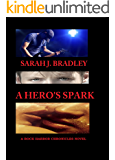 A Hero's Spark: (Rock Harbor Chronicles #3)