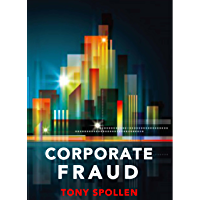 Corporate Fraud: The Danger Within: The Danger from Within