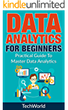 Data Analytics For Beginners: A Practical Guide To Master Data Analytics (English Edition)