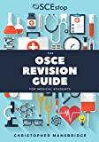 The OSCE Revision Guide for Medical Students