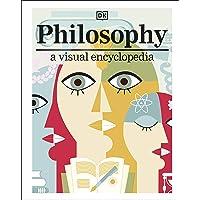 Philosophy: A Visual Encyclopedia