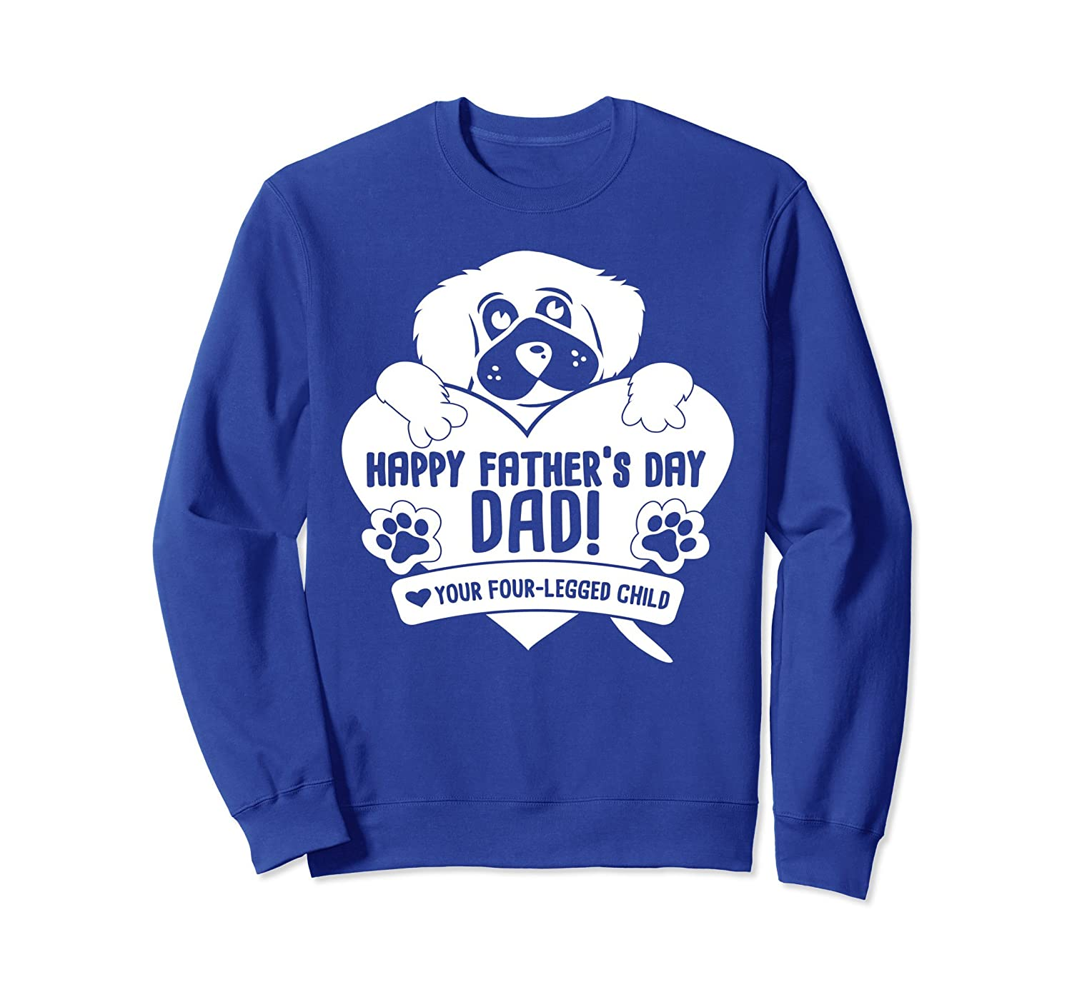 Four Legged Child Fathers Day Funny Dog Lover Sweatshirt- TPT