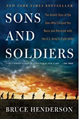 Sons and Soldiers: The Untold Story of the Jews Who Escaped the Nazis and Returned with the U.S. Army to Fight Hitler Paperback