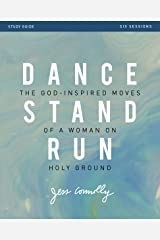 Dance, Stand, Run Study Guide: The God-Inspired Moves of a Woman on Holy Ground Kindle Edition