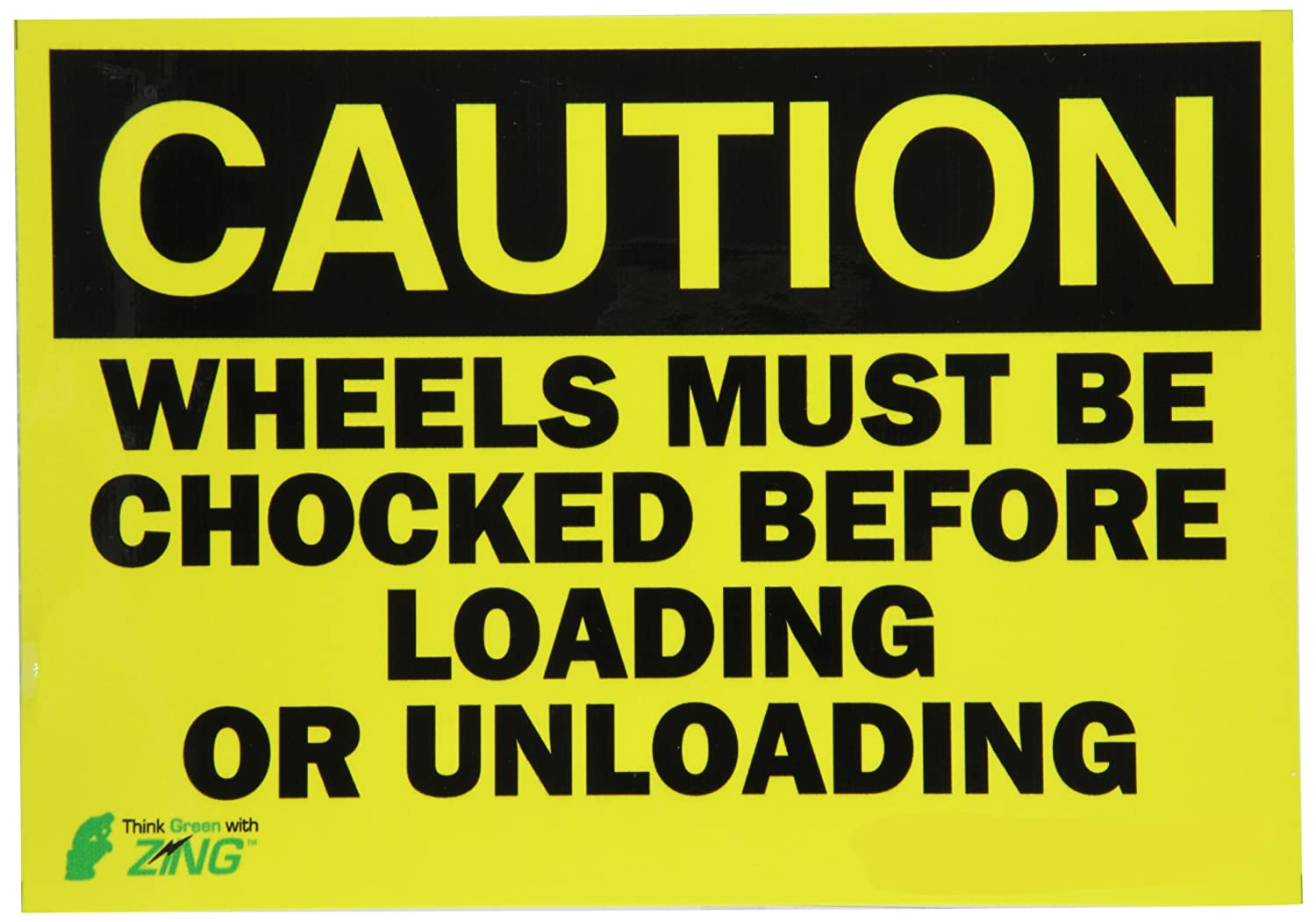 ZING 2153A Eco Safety Sign 10Hx14W CAUTION Wheels Must Be Chocked Recycled Aluminum Zing Green Products