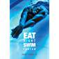 Eat Right, Swim Faster:  Nutrition for Maximum Performance (English Edition)
