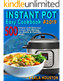 Instant Pot  Easy Cookbook #2019: 500 Simple and Delicious Instant Pot Recipes For Quick & Healthy Meals