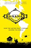 Bananas: How the United Fruit Company Shaped the