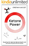 Ketone Power: Superfuel for Optimal Mental Health and Ultimate Physical Performance