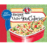 Our Favorite Recipes Under 400 Calories (Our Favorite Recipes Collection)