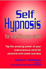 Self-Hypnosis for the Life You Want Kindle Edition