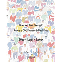 How to Clear Yourself, Release Old Energy & Feel Free (English Edition)