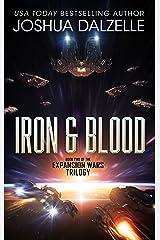 Iron & Blood (Expansion Wars Trilogy, Book 2) (Black Fleet Saga 5) Kindle Edition