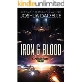Iron & Blood (Expansion Wars Trilogy, Book 2) (Black Fleet Saga 5)