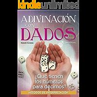 ADIVINACIÓN CON DADOS: ¿qué tienen los números para decirnos? (Spanish Edition)