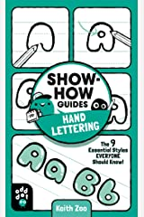 Show-How Guides: Hand Lettering: The 9 Essential Styles Everyone Should Know! Kindle Edition