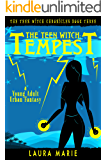 The Teen Witch: Tempest: A Young Adult Urban Fantasy (The Teen Witch Chronicles Book 3)