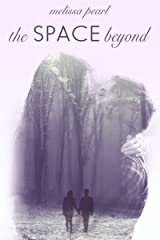 The Space Beyond: (A Sequel Novella) (The Space Between Heartbeats) Kindle Edition