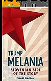 Melania Trump: Slovenian side of the story