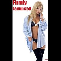 Firmly Feminized (English Edition)