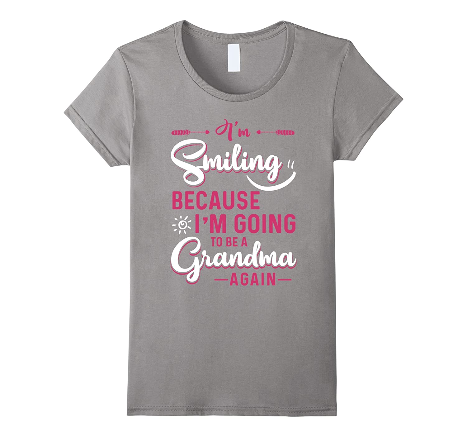 Womens I'm Smiling Because I'm Going To Be A Grandma Again T-Shirt-FL