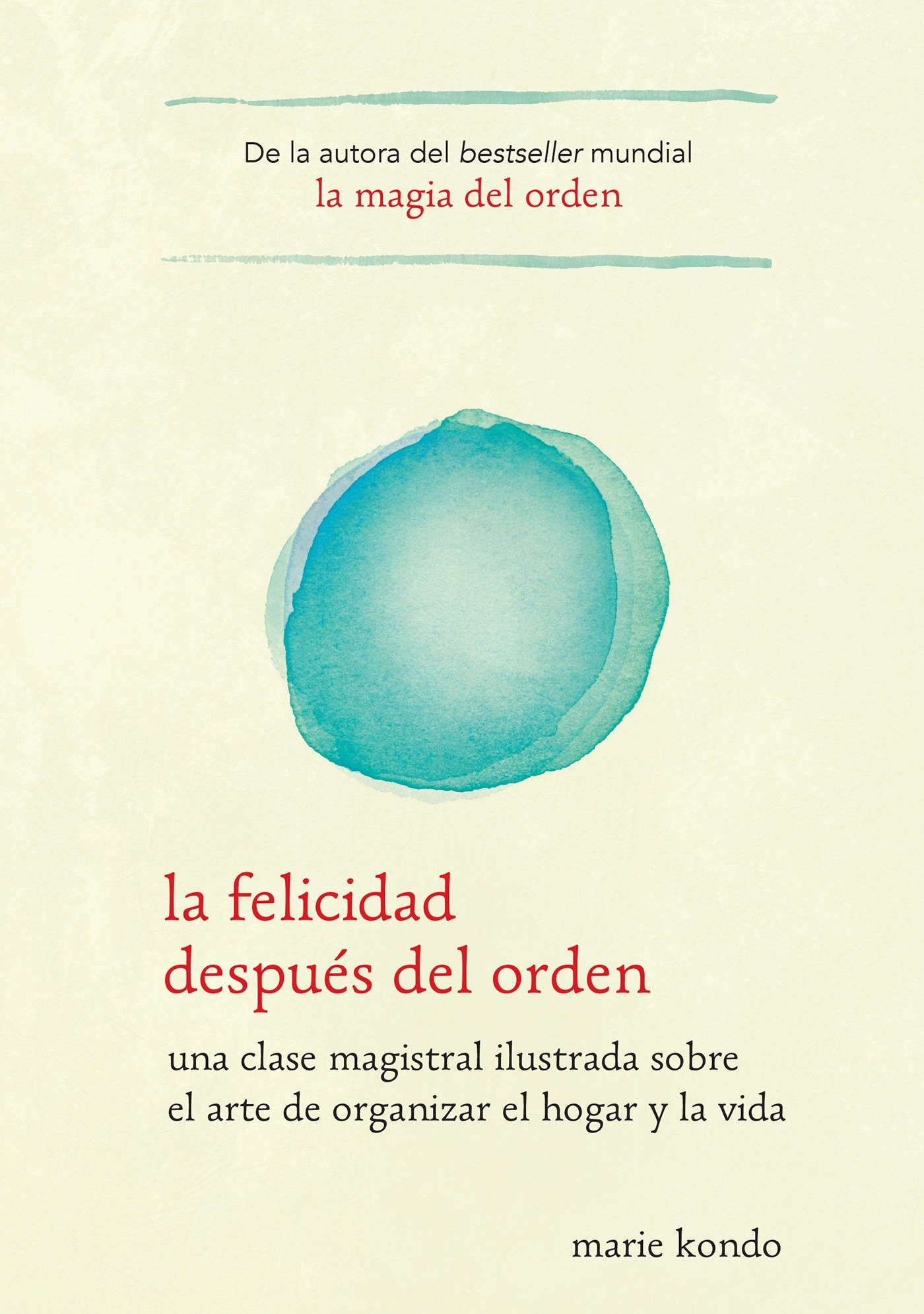 La felicidad despues del orden/Spark Joy (Spanish Edition)