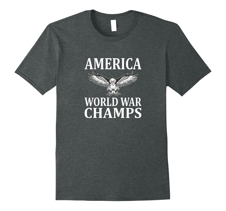 America – World War Champs – T-shirt
