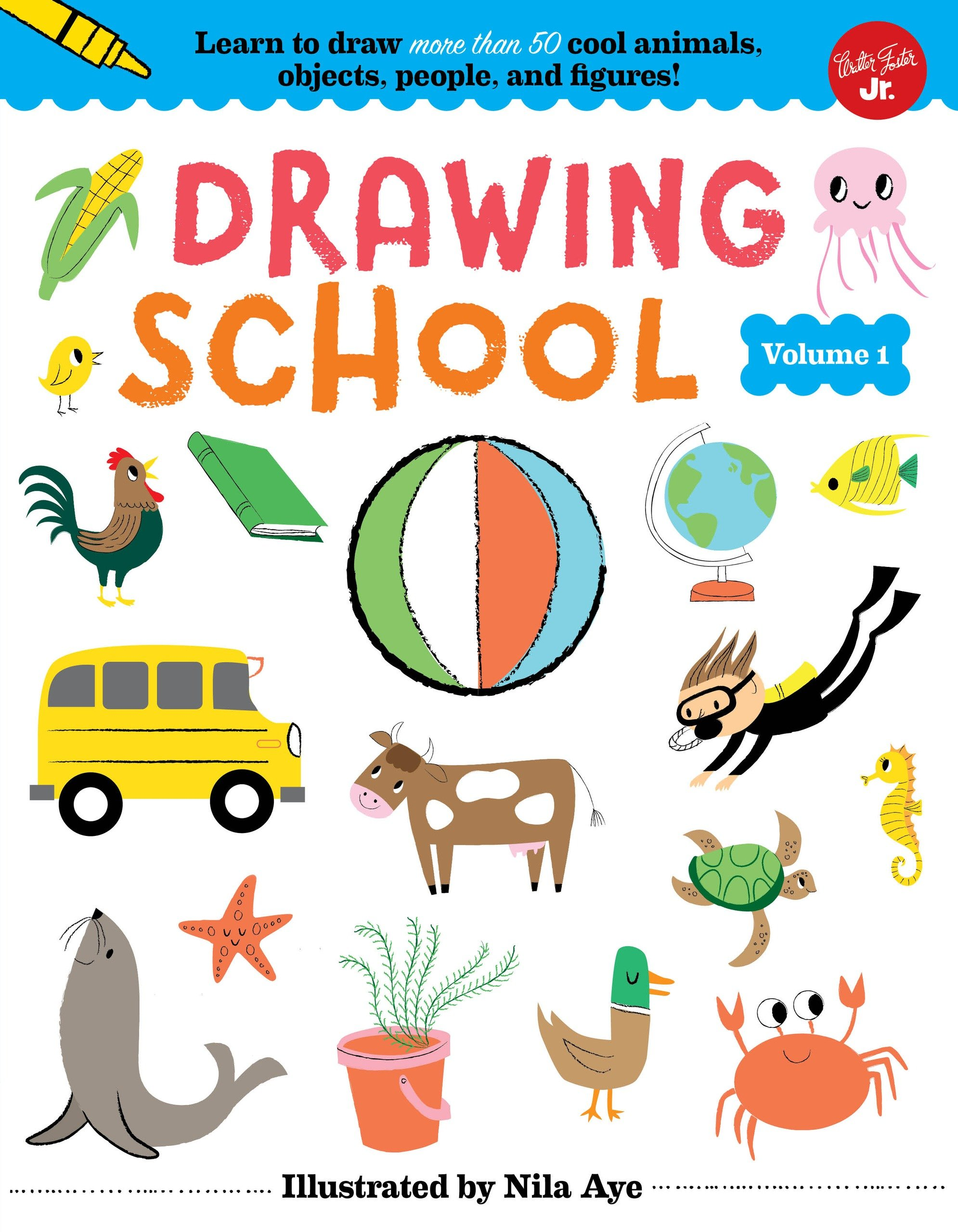 Download Drawing School, Volume 1: Learn to Draw More Than 50 Cool Animals, Objects, People, and Figures! ebook