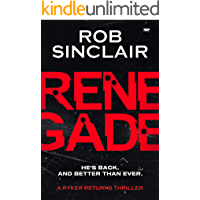 Renegade (A Ryker Returns Thriller Book 1)