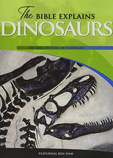 Amazon.com: The Bible Explains Dinosaurs: The Real History Of ...