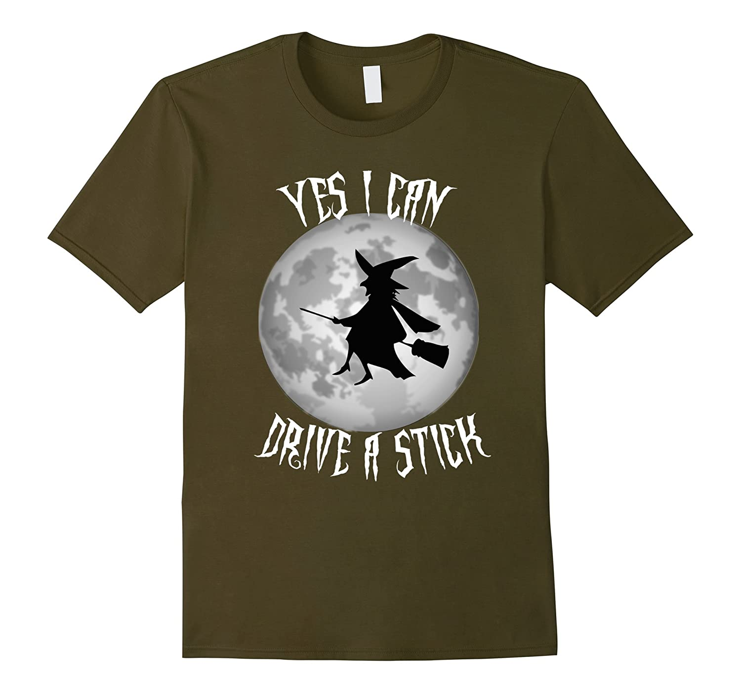 Yes I Can Drive A Stick Funny Halloween Witch Broom T