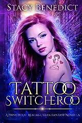 Tattoo Switcheroo: A Primordial Realms Urban Fantasy Novella Kindle Edition