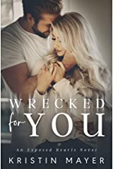 Wrecked For You: An Exposed Hearts Novel Kindle Edition