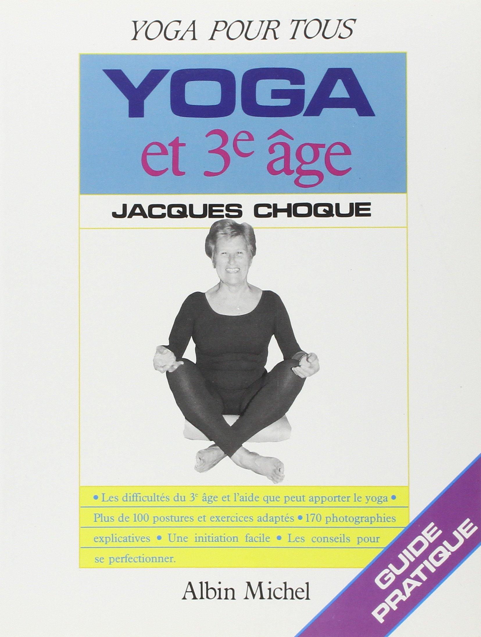 Yoga et 3e âge (Yoga pour tous): Amazon.es: Jacques Choque ...
