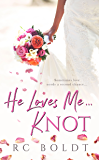He Loves Me...KNOT (English Edition)