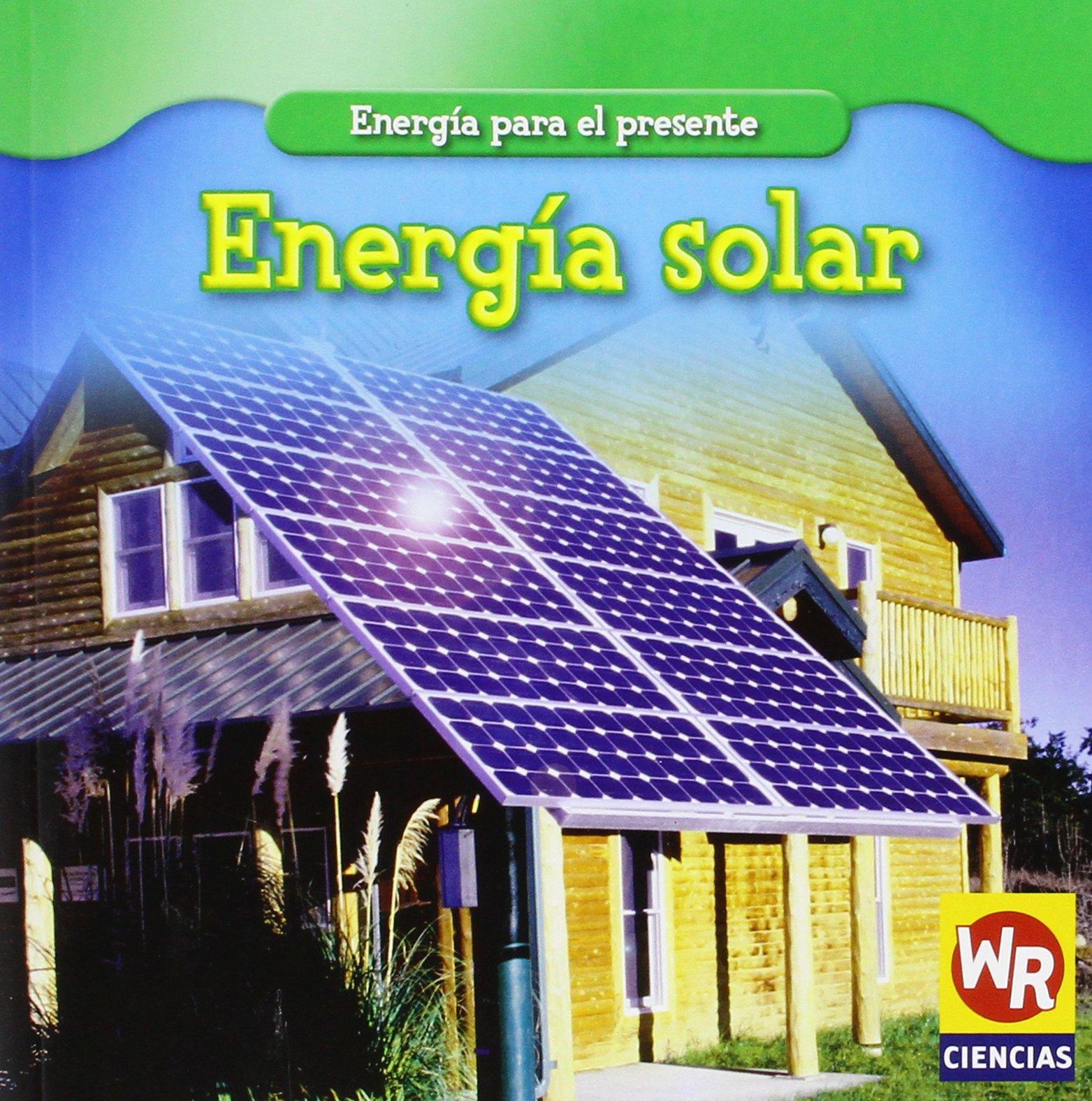 Read Online Energia solar/Solar Power (Energia para el presente/Energy for Today) (Spanish Edition) pdf