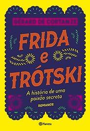 Frida e Trótski: A história de uma paixão secreta