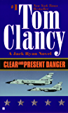 Clear and Present Danger (A Jack Ryan Novel Book 4) (English Edition)
