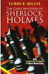 The Chess Mysteries of Sherlock Holmes: Fifty Tantalizing Problems of Chess Detection (Dover Recreational Math) Paperback