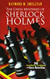 The Chess Mysteries of Sherlock Holmes: Fifty Tantalizing Problems of Chess Detection (Dover Recreational Math)