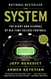 The System: The Glory and Scandal of Big-Time College Football