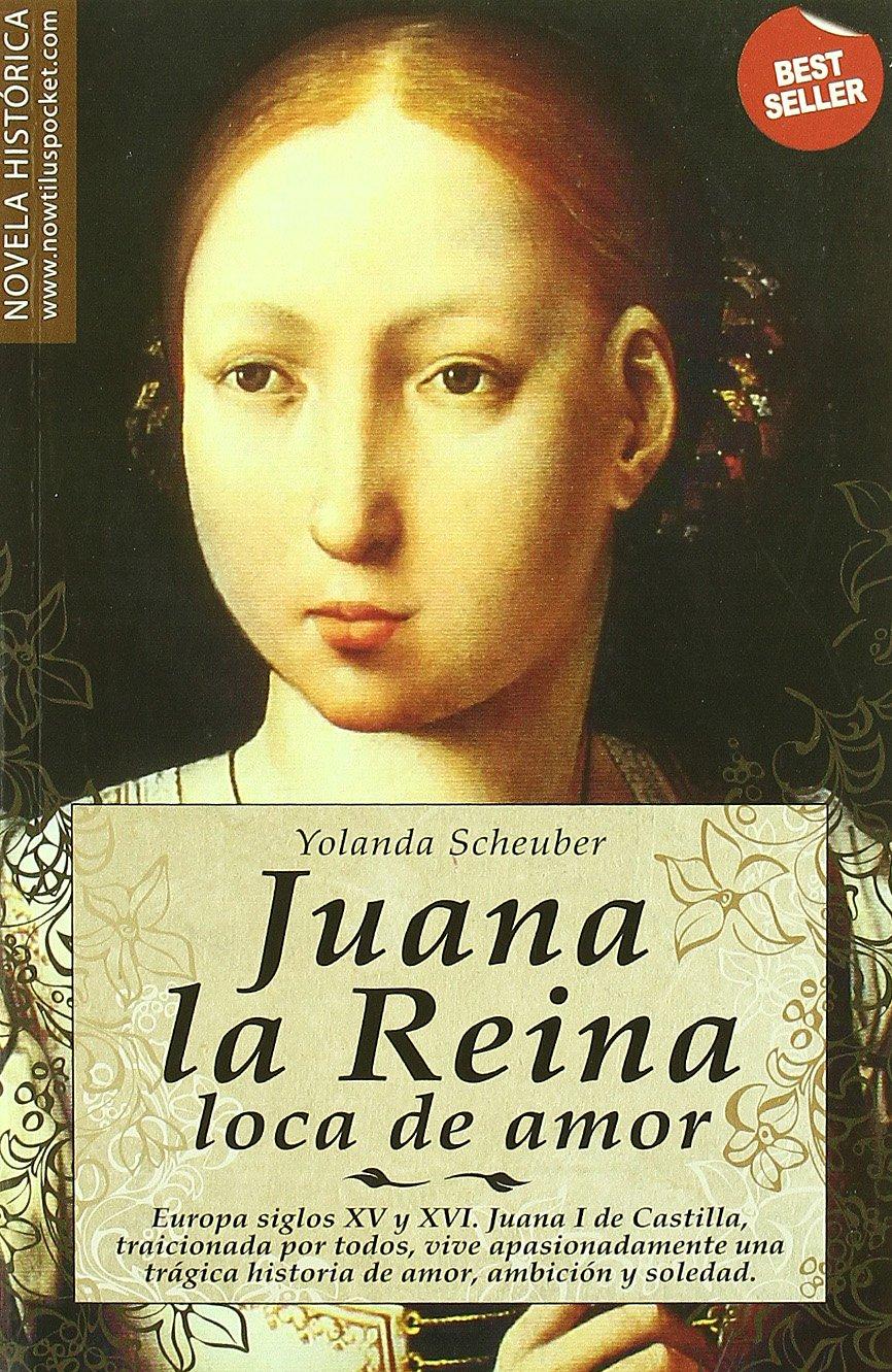 Juana la Reina, loca de amor (Spanish Edition) (Spanish) Paperback – March  2, 2010
